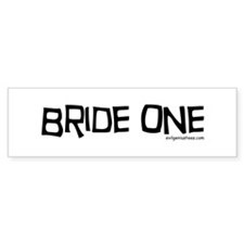 Bride one Bumper Sticker
