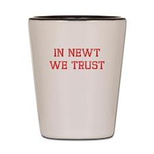 In Newt We Trust Shot Glass