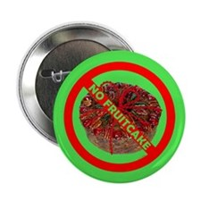 "No Fruitcake 2.25"" Button"