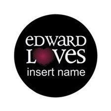 "Edward Loves 3.5"" Button"