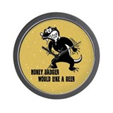 Honey Badger Wants Beer Wall Clock