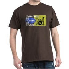 I'd Rather Be Playing My Drums T-Shirt