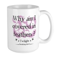 Why am I covered in feathers? Mug