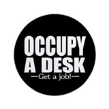 "Occupy a Desk - Get a Job 3.5"" Button"