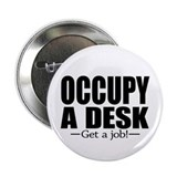 "Occupy a Desk - Get a Job 2.25"" Button"