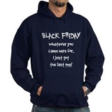 Black friday last one funny Hoody