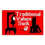 Traditional Values Suck Bumper Sticker