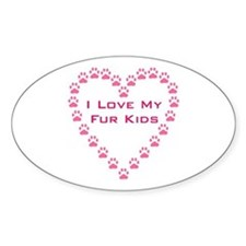 I Love My Fur Kids W/Paw Hear Decal