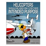 Helicopter Intended Purpose - Safety Poster