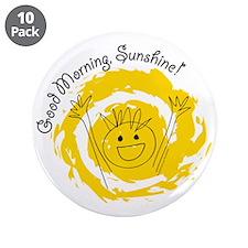 "Good Morning Sunshine! 3.5"" Button (10 pack)"