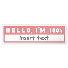 100% Bumper Sticker