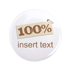 """100% 3.5"""" Button"""