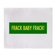 Frack Baby Frack Throw Blanket