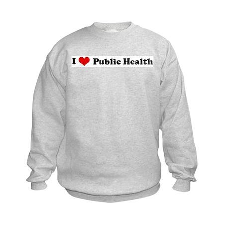 I Love Public Health Kids Sweatshirt