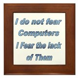 Do not fear computers Framed Tile