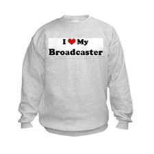 I Love Broadcaster Sweatshirt