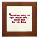 Doing the Right Thing Framed Tile