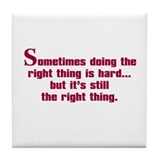 Doing the Right Thing Tile Coaster