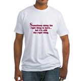 Doing the Right Thing Shirt