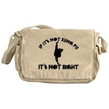 If it's not kungfu it's not right Messenger Bag