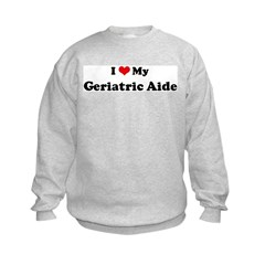I Love Geriatric Aide Kids Sweatshirt