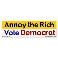 Annoy the Rich Bumper Sticker