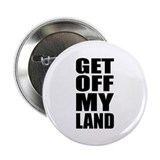 "Get Off My Land 2.25"" Button (100 pack)"