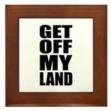 Get Off My Land Framed Tile