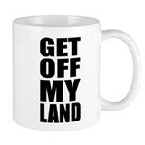 Get Off My Land Small Mug