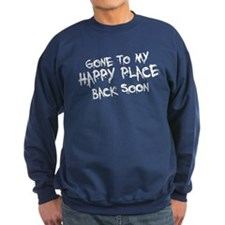 Gone to my happy place Sweatshirt