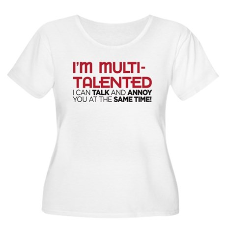 i'm multi-talented Women's Plus Size Scoop Neck T-