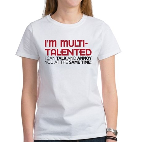 i'm multi-talented Women's T-Shirt