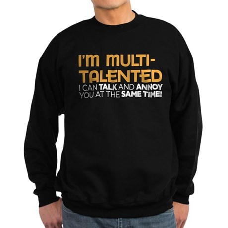 i'm multi-talented Sweatshirt (dark)