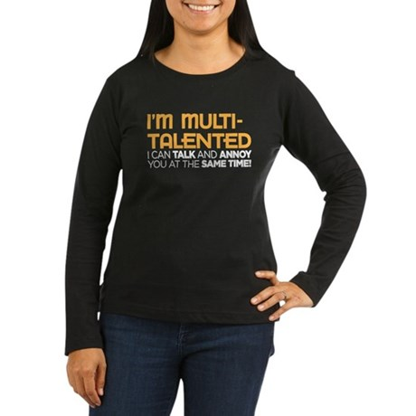 i'm multi-talented Women's Long Sleeve Dark T-Shir