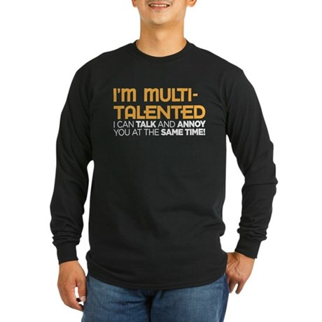 i'm multi-talented Long Sleeve Dark T-Shirt