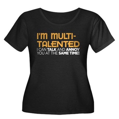 i'm multi-talented Women's Plus Size Scoop Neck Da