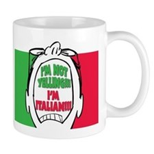 I'm Not Yelling I'm Italian! (Guys) Mug