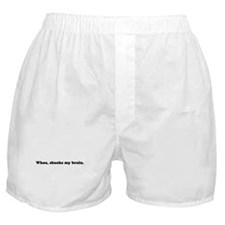 Whoa, shocks my brain. Phish. Boxer Shorts