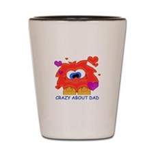 Crazy About Dad Shot Glass
