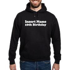 16th Birthday Hoodie