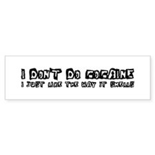 I Don't Do Cocaine Bumper Sticker