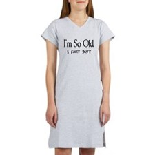 I'm So Old I Fart Dust Women's Nightshirt
