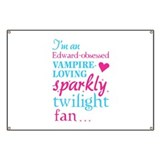 Vampire-loving sparkly twilight fan Banner
