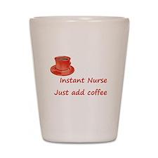 Instant Nurse Shot Glass