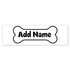 Add Name - Dog Bone Bumper Sticker