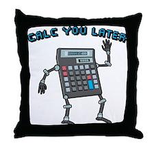 Calc You Later Throw Pillow