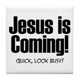 Jesus is Coming! Tile Coaster