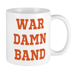 WAR DAMN BAND Mug
