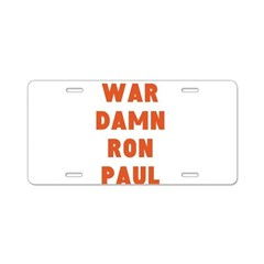 WAR DAMN RON PAUL Aluminum License Plate