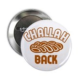 Challah back! Button